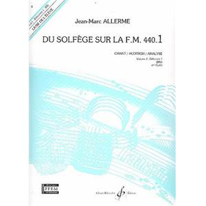 ALLERME JEAN MARC - DU SOLFEGE SUR LA F.M. 440.1 CHANT/AUDITION/ANALYSE ELEVE