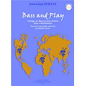 DEHANT JEAN-LOUP - BASS AND PLAY (8 PIECES) VOYAGES EN DUOS ET TRIOS + CD - 2 OU 3 CONTREBASSES