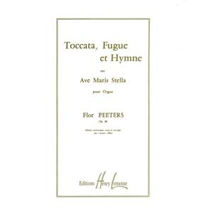 PEETERS FLOR - TOCCATA FUGUE ET HYMNE OP.28 - ORGUE