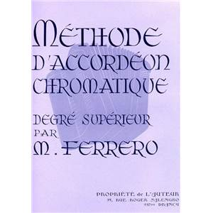 MEDARD FERRERO - METHODE D'ACCORDEON CHROMATIQUE DEGRE SUPERIEUR
