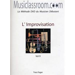 FEGER YVES - MUSICLASSROOM.COM VOL.9 L'IMPROVISATION + CD