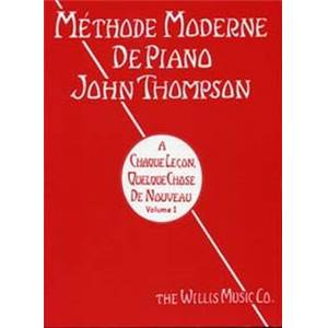 THOMPSON JOHN - METHODE MODERNE DE PIANO VOL.1