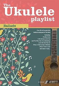 COMPILATION - UKULELE PLAYLIST THE BALLAD BOOK CHORD SONGBOOK