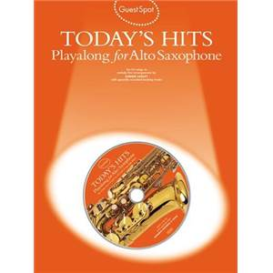 COMPILATION - GUEST SPOT TODAY'S HITS PLAY ALONG FOR ALTO SAXOPHONE + CD