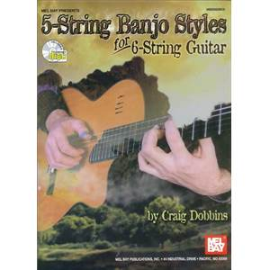 DOBBINS CRAIG - 5 STRING BANJO STYLES FOR 6 STRING GUITAR TAB. + CD