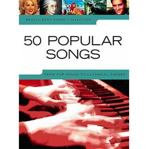 COMPILATION - REALLY EASY PIANO 50 POPULAR SONGS POP TO CLASSICAL