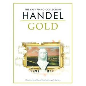 HAENDEL GEORG FRIEDRICH - EASY GOLD ESSENTIAL PIANO COLLECTION