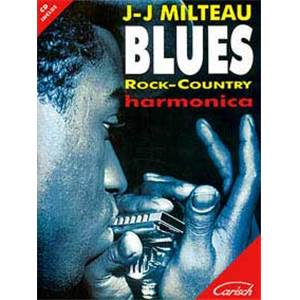 MILTEAU JEAN JACQUES - BLUES ROCK COUNTRY HARMONICA + CD