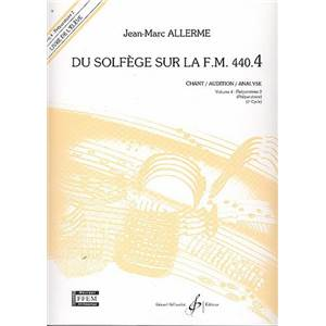 ALLERME JEAN MARC - DU SOLFEGE SUR LA F.M. 440.4 CHANT/AUDITION/ANALYSE ELEVE