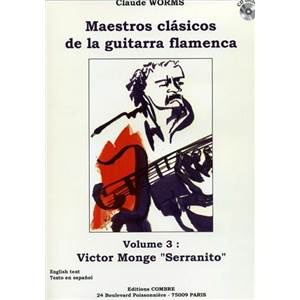 WORMS CLAUDE - MAESTROS CLASICOS DE LA GUITARRA FLAMENCA VOL.3 : SERRANITO + CD - GUITARE FLAMENCA