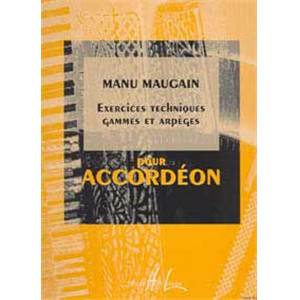 MAUGAIN MANU - EXERCICES TECHNIQUES - GAMMES - ACCORDEON