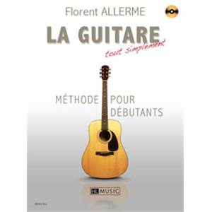 ALLERME FLORENT - LA GUITARE TOUT SIMPLEMENT + CD