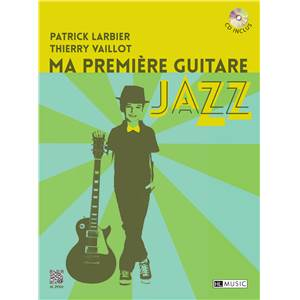 VAILLOT THIERRY / LARBIER PATRICK - MA PREMIERE GUITARE JAZZ + CD