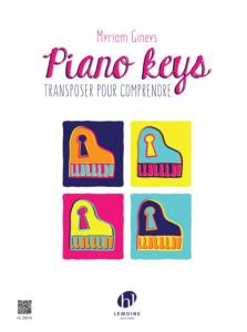 GINEYS MYRIAM - PIANO KEYS TRANSPOSER POUR COMPRENDRE - PIANO