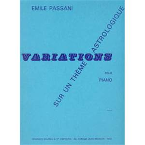 PASSANI EMILE - VARIATIONS SUR UN THEME ASTROLOGIQUE - PIANO