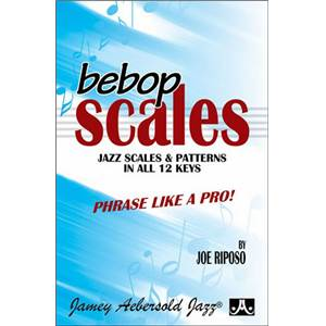 RIPOSO JOE - BEBOP SCALES JAZZ SCALES & PATTERNS IN ALL 12 KEYS (FORMAT POCHE)