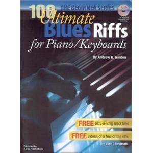 GORDON ANDREW D. - 100 ULTIMATE BLUES RIFFS FOR PIANO/KEYBOARDS FOR BEGINNERS + CD