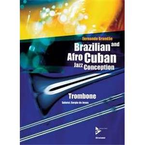 BRANDAO FERNANDO - BRAZILIAN ET AFRO CUBAN JAZZ CONCEPTION TROMBONE + CD