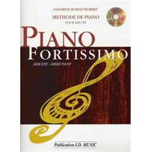 BURNET ROBERT SANDRINE - PIANO FORTISSIMO METHODE DE PIANO POUR ADULTE + CD