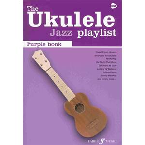 COMPILATION - UKULELE PLAYLIST THE PURPLE CHORD SONGBOOK THE JAZZ SELECTION