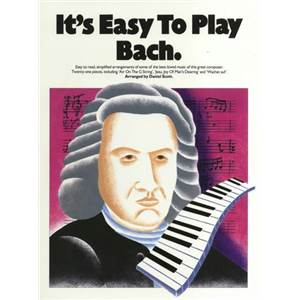 BACH JEAN SEBASTIEN - IT'S EASY TO PLAY BACH