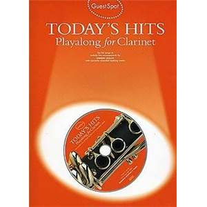 COMPILATION - GUEST SPOT TODAY'S HITS PLAY ALONG FOR CLARINET + CD