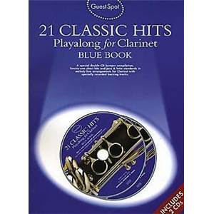 COMPILATION - GUEST SPOT 21 CLASSIC HITS BLUE VOL.POUR CLARINETTE + 2CD