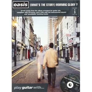 OASIS - PLAY GUITAR WITH WHAT'S THE STORY MORNING GLORY + 2CD ÉPUISÉ