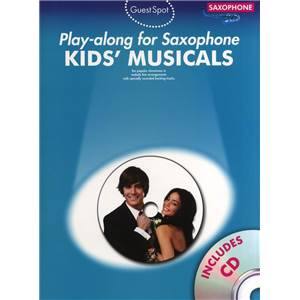 COMPILATION - GUEST SPOT KIDS' MUSICALS PLAY ALONG FOR ALTO SAXOPHONE + CD