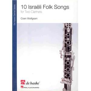 COMPILATION - 10 ISRAELI FOLK SONGS FOR TWO CLARINETS BY COEN WOLFGRAM