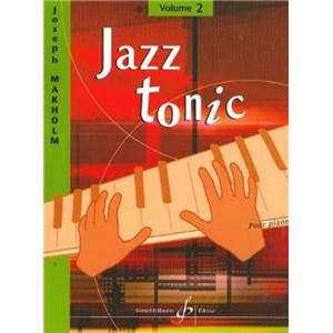 MAKHOLM JOSEPH - JAZZ TONIC VOL.2 12 PIECES POUR PIANO