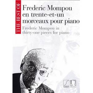 MOMPOU FREDERIC - THE BEST OF MOMPOU (31 PIECES) PIANO