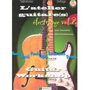 BANDERIER J. / BORDONNEAU G. - L'ATELIER GUITARE ELECTRIQUE VOL.2 PIECES POUR 1, 2 GUITARES + CD