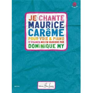 MY DOMINIQUE - JE CHANTE MAURICE CAREME + CD - CHANT ET PIANO
