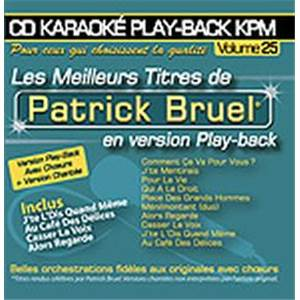 BRUEL PATRICK - CD KARAOKE VOL.25 AVEC CHOEUR + VERSIONS CHANTEES