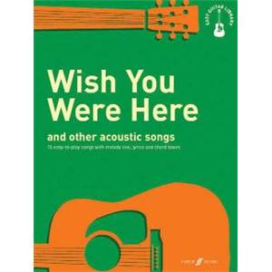 COMPILATION - EASY GUITAR LIBRARY WISH YOU WERE HERE AND OTHER ACOUSTIC SONGS TAB.