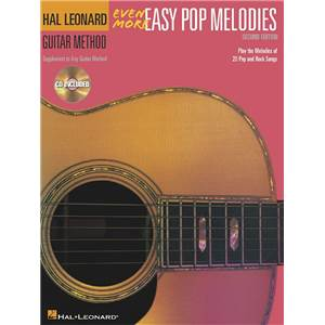 COMPILATION - HAL LEONARD GUITAR METHOD: EVEN MORE EASY POP MELODIES + CD
