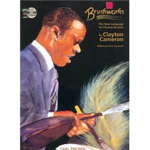 CAMERON CLAYTON - BRUSHWORKS THE NEW LANGUAGE FOR PLAYING BRUSHES + CD