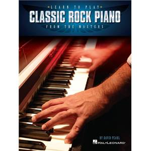 PEARL DAVID - LEARN TO PLAY CLASSIC ROCK PIANO FROM THE MASTERS : EDUCATIONAL PIANO SERIES