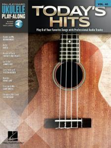 COMPILATION - UKULELE PLAY-ALONG VOLUME 40 TODAY'S HITS + ONLINE AUDIO ACCESS