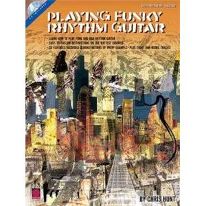 HUNT CHRIS - PLAYING FUNKY RHYTHM GUITAR + CD