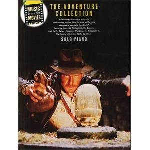 COMPILATION - MUSIC FROM THE MOVIES THE ADVENTURE COLLECTION PIANO SOLO