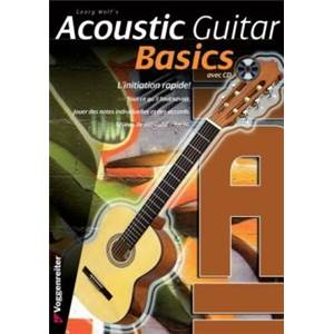 WOLF GEORGE - ACOUSTIC GUITAR BASICS L'INITIATION RAPIDE + CD