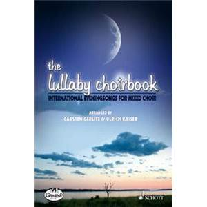 GERLITZ CARSTEN - THE LULLABY CHOIRBOOK BERCEUSES CHANT(SATB)