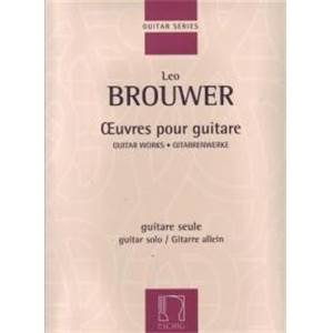 BROUWER LEO - OEUVRES POUR GUITARE SEULE