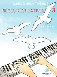 BERA-TAGRINE NATHALIE - PIECES RECREATIVES VOL.3 POUR PIANO