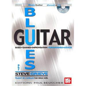GRIEVE STEVE - BLUES GUITAR BASES GAMMES ET IMPROVISATION + CD