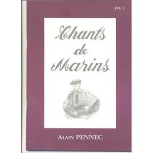 PENNEC ALAIN - CHANTS DE MARINS VOL.1 + CD