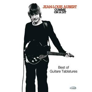 AUBERT JEAN LOUIS - COMME ON A DIT BEST OF GUITARE TABLATURES