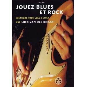 VAND DER KNAAP LOEK - JOUEZ BLUES ET ROCK METHODE POUR LEAD GUITAR + CD